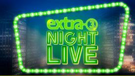extra 3 Night Live